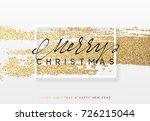 christmas golden background.... | Shutterstock .eps vector #726215044