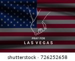 las vegas shooting  hope and... | Shutterstock . vector #726252658