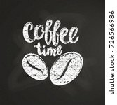 chalk textured lettering coffee ... | Shutterstock .eps vector #726566986