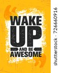 wake up and be awesome.... | Shutterstock .eps vector #726660916