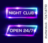 open 24 7 hours. night club... | Shutterstock . vector #726718750