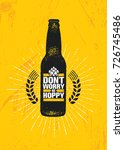 don't worry be hoppy. funny... | Shutterstock .eps vector #726745486