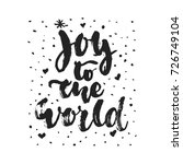 joy to the world   hand drawn... | Shutterstock .eps vector #726749104