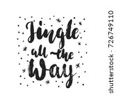 jingle all the way   hand drawn ... | Shutterstock .eps vector #726749110