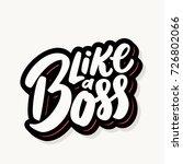 like a boss. lettering. | Shutterstock .eps vector #726802066
