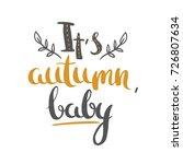 it's autumn baby   beautiful... | Shutterstock .eps vector #726807634