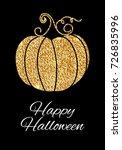 happy halloween  pumpkin gold...   Shutterstock .eps vector #726835996