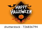 happy halloween typography... | Shutterstock .eps vector #726836794