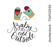 baby its cold outside. vector...   Shutterstock .eps vector #726910534