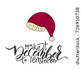 make it december to remember.... | Shutterstock .eps vector #726910738