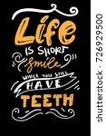life is short  smile while you... | Shutterstock .eps vector #726929500