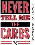 never tell me the carbs... | Shutterstock .eps vector #727153930