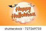 happy halloween typography... | Shutterstock .eps vector #727269733