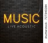 neon live acoustic music... | Shutterstock .eps vector #727340284