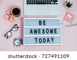woman desktop be awesome today  ... | Shutterstock . vector #727491109