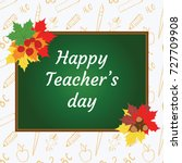 happy teacher's day. blackboard ...   Shutterstock .eps vector #727709908