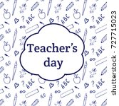 happy teacher's day. blackboard ... | Shutterstock .eps vector #727715023