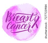 lettering breast cancer and... | Shutterstock .eps vector #727723984