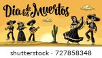 Stock vector dia de los muertos lettering the skeleton in the mexican national costumes dance sing play the 727858348