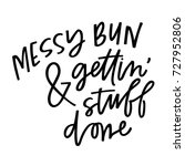 messy bun and getting stuff done | Shutterstock .eps vector #727952806