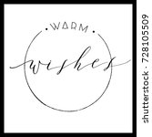 warm wishes    calligraphy...   Shutterstock .eps vector #728105509