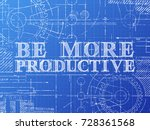 be more productive text with... | Shutterstock .eps vector #728361568