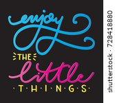 hand lettering enjoy the little ... | Shutterstock .eps vector #728418880