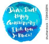 dear dad  happy anniversary  i... | Shutterstock .eps vector #728443894