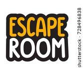 escape room. vector hand drawn... | Shutterstock .eps vector #728496838