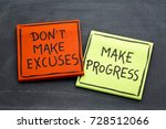 don't make excuses  make... | Shutterstock . vector #728512066