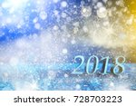 new year 2018 decoration.... | Shutterstock . vector #728703223