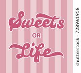 funny typography  sweets or life | Shutterstock .eps vector #728961958