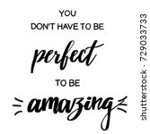 you don't have to be perfect to ...   Shutterstock .eps vector #729033733