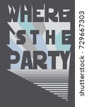 where is the party | Shutterstock .eps vector #729667303