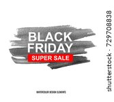 watercolor black friday sale... | Shutterstock .eps vector #729708838