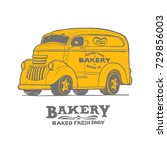 bakery food truck  hand draw... | Shutterstock .eps vector #729856003