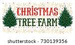 christmas tree farm grunge... | Shutterstock .eps vector #730139356