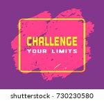challenge concept. motivation... | Shutterstock . vector #730230580