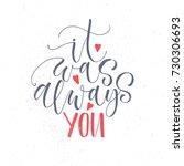 It Was Alwats You. Handwritten...