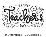 hand lettering happy teacher... | Shutterstock .eps vector #730355863