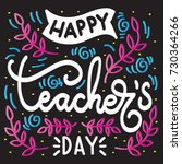 hand lettering happy teacher... | Shutterstock .eps vector #730364266