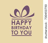 a gift for your happy birthday. ... | Shutterstock .eps vector #730453750