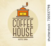 coffee house logo with coffee... | Shutterstock . vector #730537798