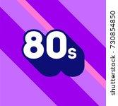 80s logo design. 1980s sign... | Shutterstock .eps vector #730854850