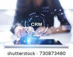 crm. customer relationship... | Shutterstock . vector #730873480