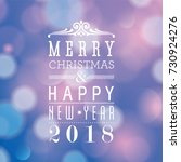 merry christmas and happy new... | Shutterstock . vector #730924276