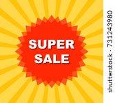 super sale. the icon. discounts....   Shutterstock .eps vector #731243980
