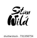 stay wild hand written... | Shutterstock .eps vector #731358754