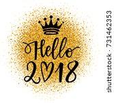 vector hand drawn hello 2018...   Shutterstock .eps vector #731462353