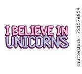 the inscription   i believe in... | Shutterstock .eps vector #731576854